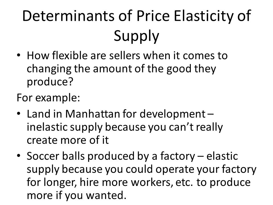 Determinants of supply elasticity