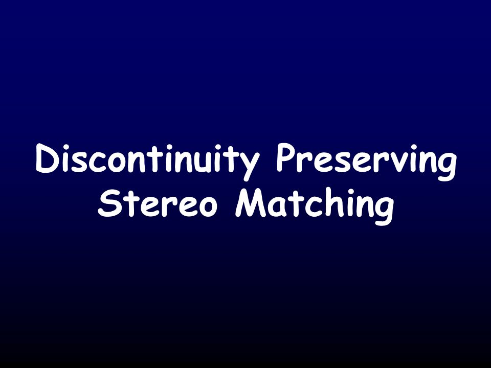 Discontinuity Preserving Stereo Matching
