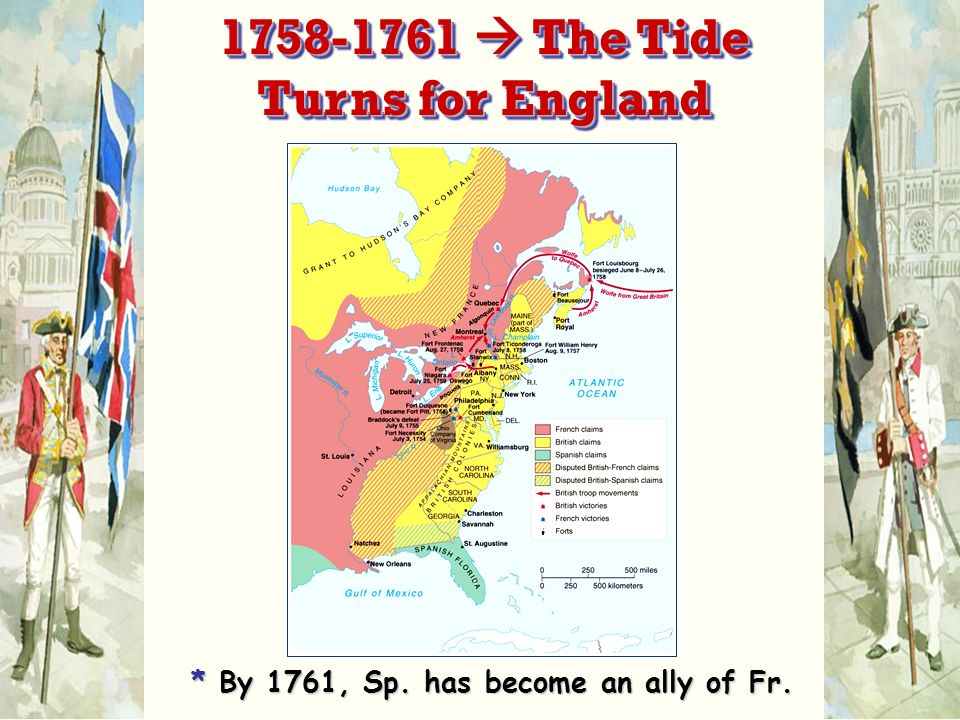 * By 1761, Sp. has become an ally of Fr The Tide Turns for England