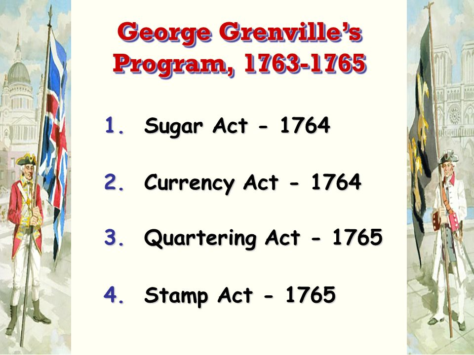 1. Sugar Act Currency Act Stamp Act