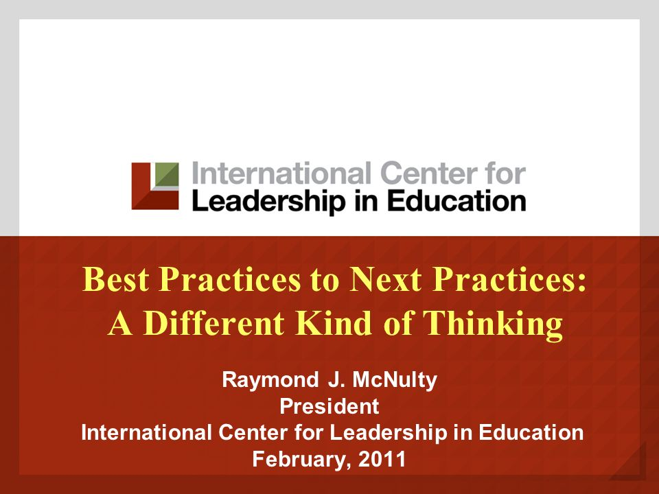 Best Practices to Next Practices: A Different Kind of Thinking Raymond J.