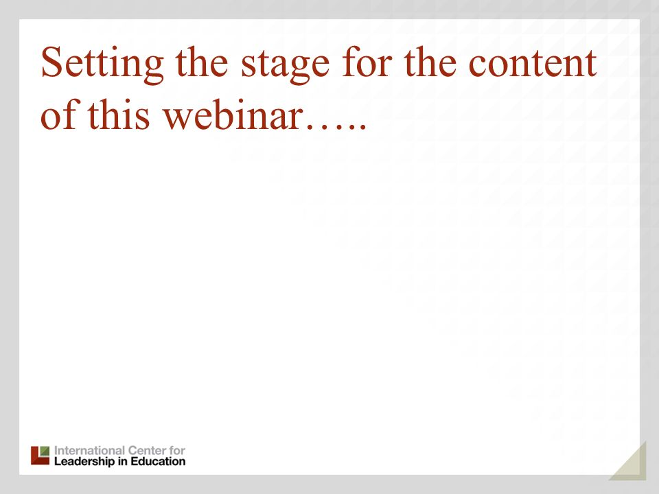 Setting the stage for the content of this webinar…..
