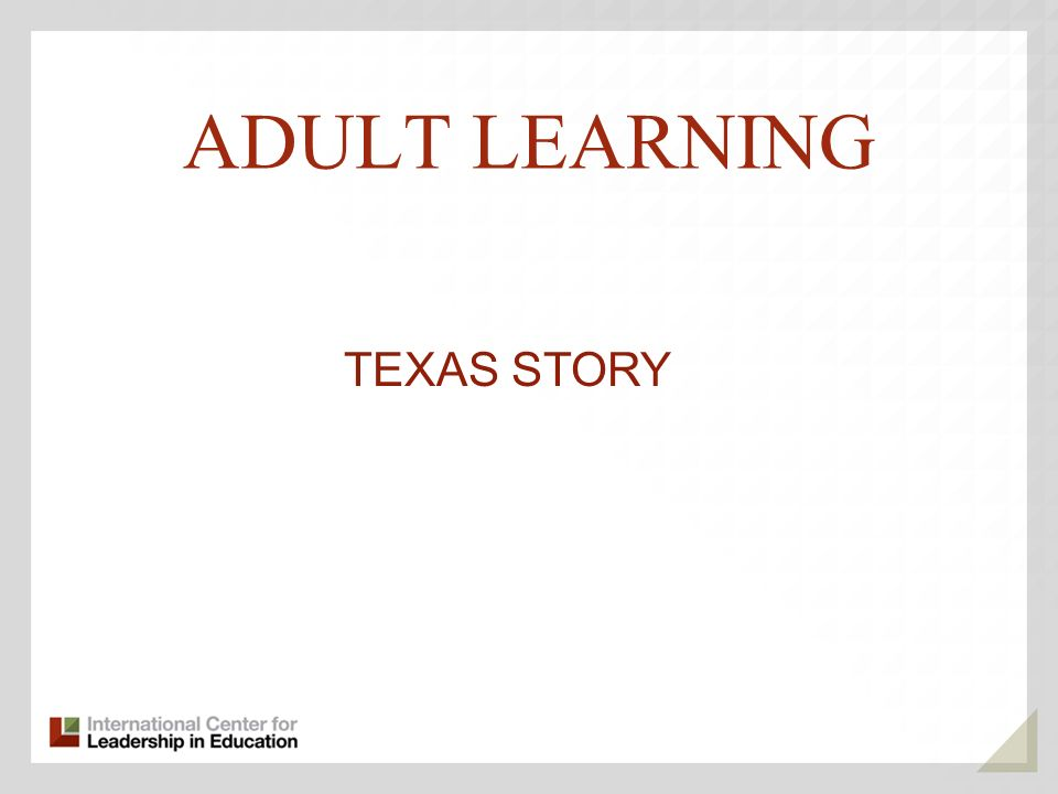 ADULT LEARNING TEXAS STORY