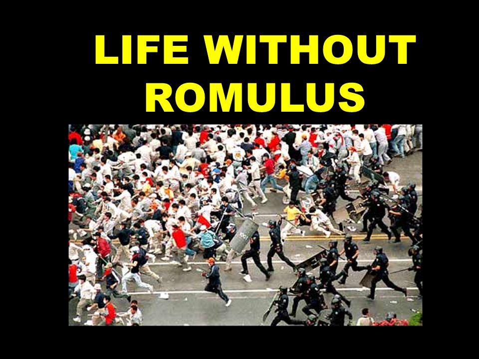 LIFE WITHOUT ROMULUS