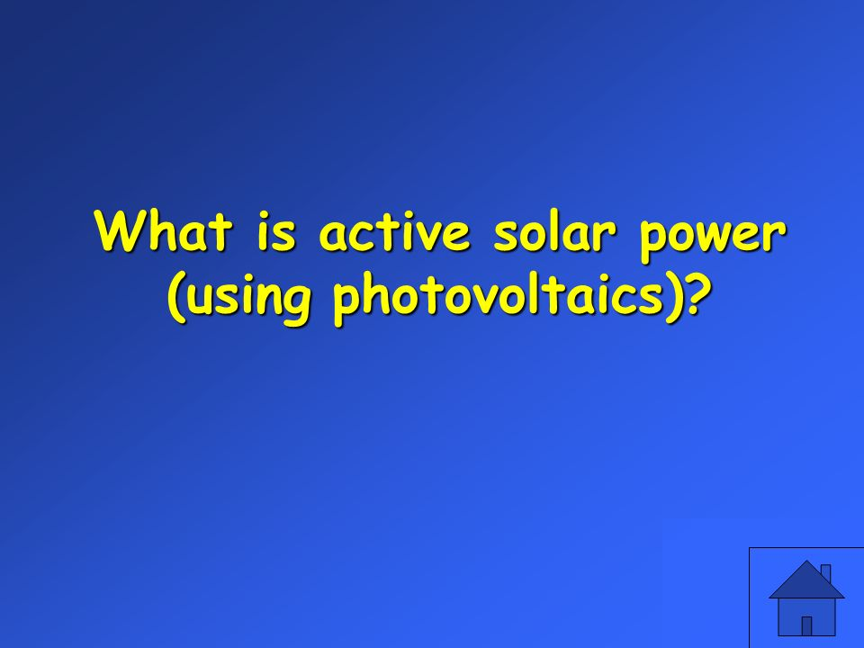 What is active solar power (using photovoltaics)