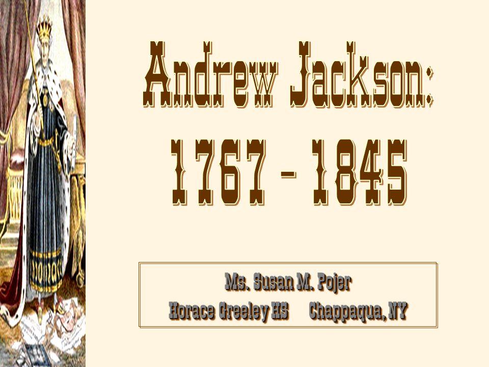 Jackson s Faith in the Common Man Jackson s Faith in the Common Man 3I3I3I3Intense distrust of Eastern establishment, monopolies, & special privilege.