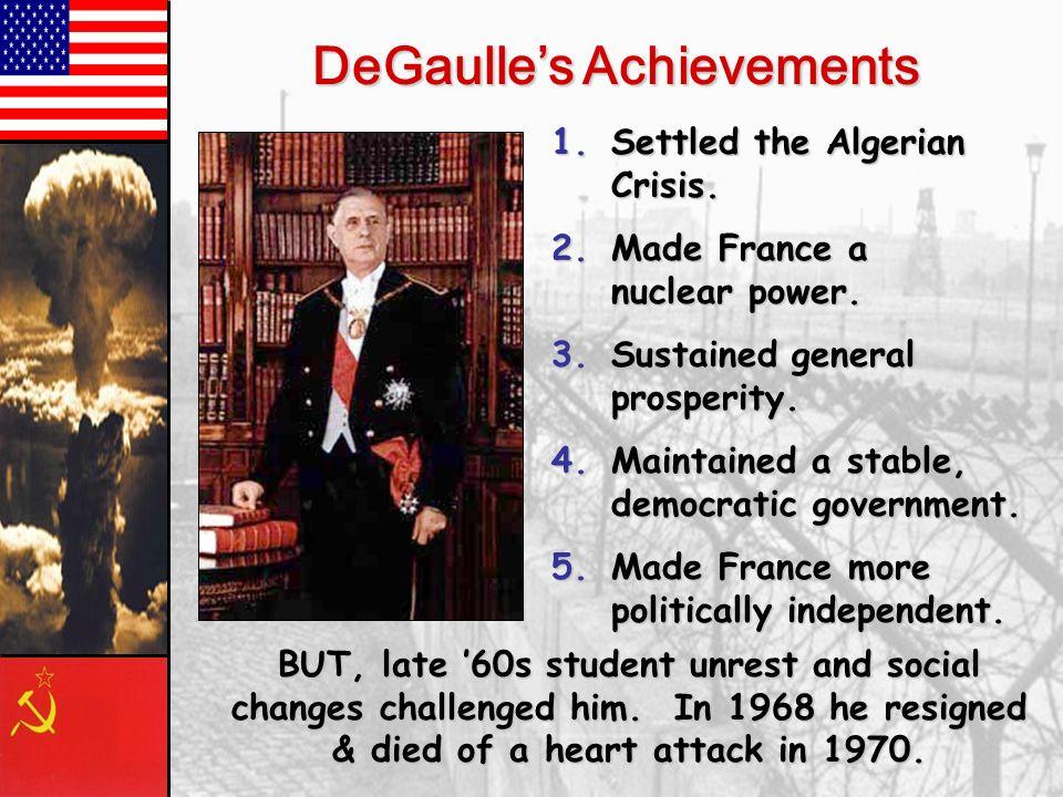 5 th French Republic (1958-Present) 1.Powerful President. * first: Charles DeGaulle 2.Weak Cabinet. 3.Weakened legislature. 4.Separation of powers.