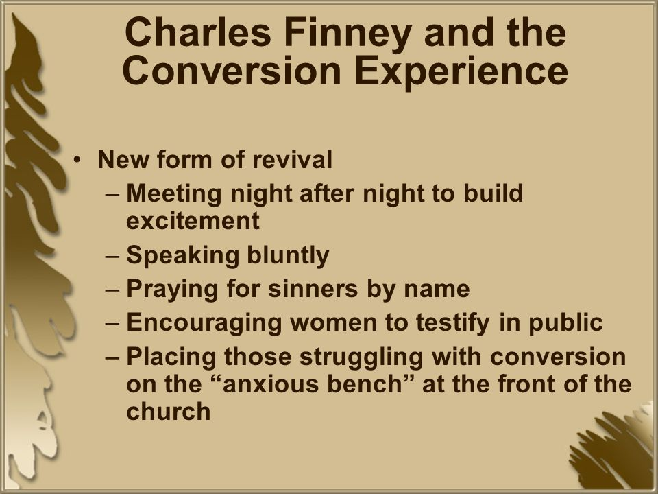 Charles Finney Charles Finney conducted his own revivals in the mid 1820s and early 1830s He rejected the Calvinist doctrine of predestination –adopte