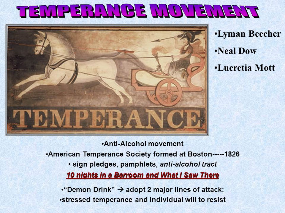 Temperance Movement The most significant reform movements of the period sought not to withdraw from society but to change it directly Temperance Movem