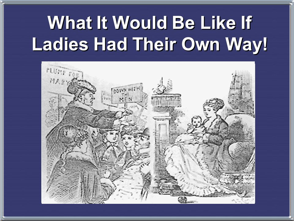 When abolitionists divided over the issue of female participation, women found it easy to identify with the situation of the slaves 1848: Feminist ref