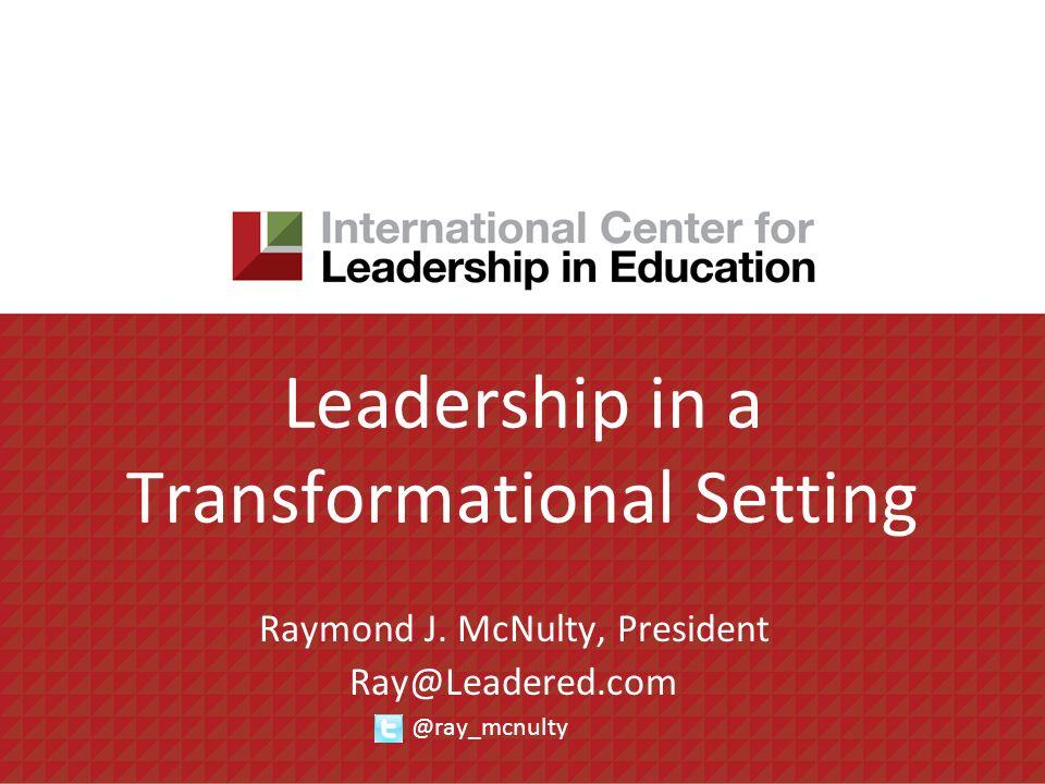 Leadership in a Transformational Setting Raymond J.