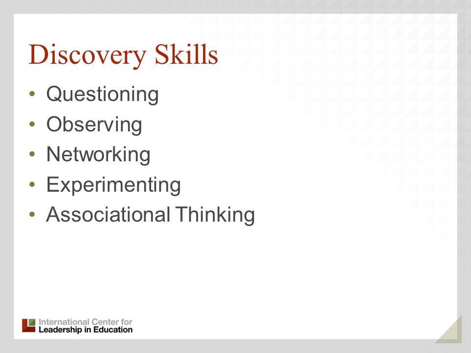 Discovery Skills Questioning Observing Networking Experimenting Associational Thinking