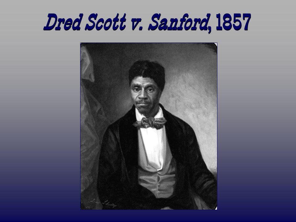 Dred Scott v. Sanford, 1857