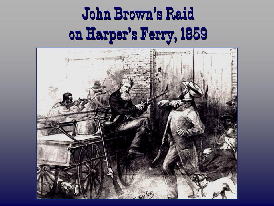 John Browns Raid on Harpers Ferry, 1859