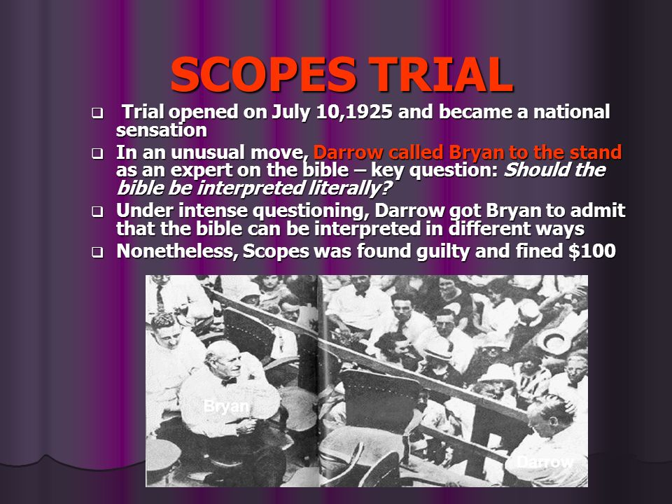 SCOPES TRIAL Trial opened on July 10,1925 and became a national sensation Trial opened on July 10,1925 and became a national sensation In an unusual m