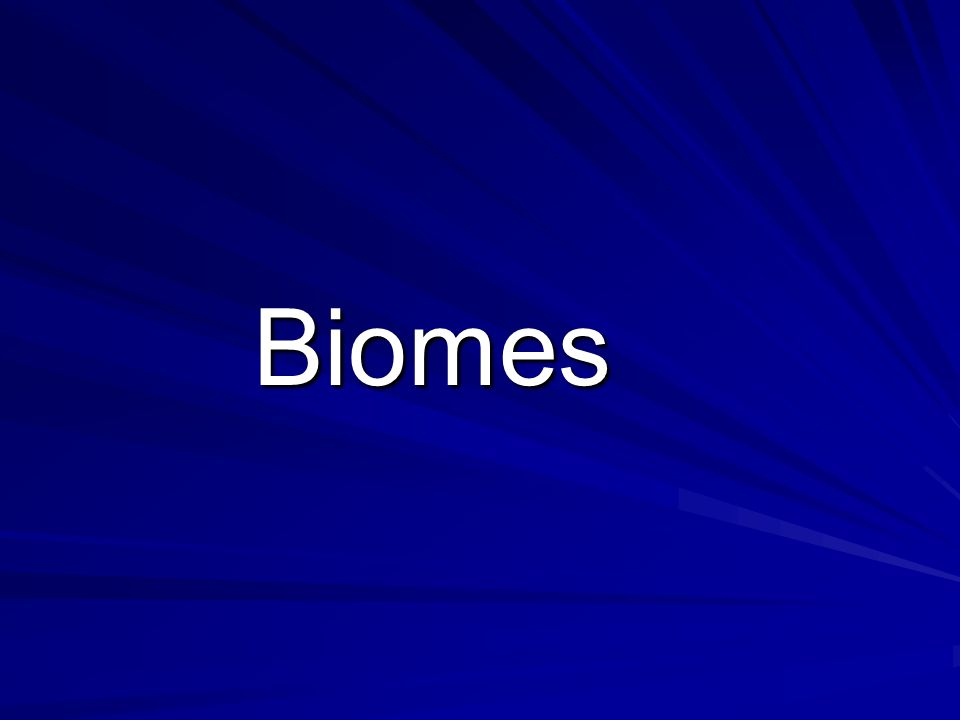 Factors that determine biome distribution Climate –Temperature –Moisture –Wind –Ocean currents Geography – Latitude and altitude Soil type