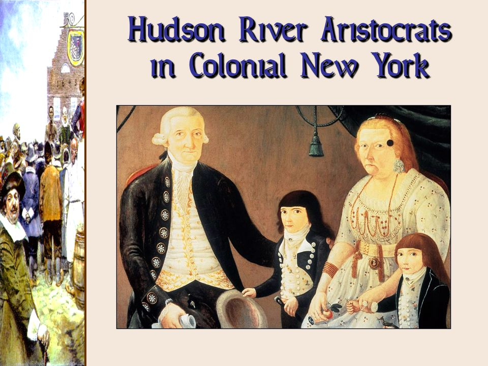 Hudson River Aristocrats in Colonial New York
