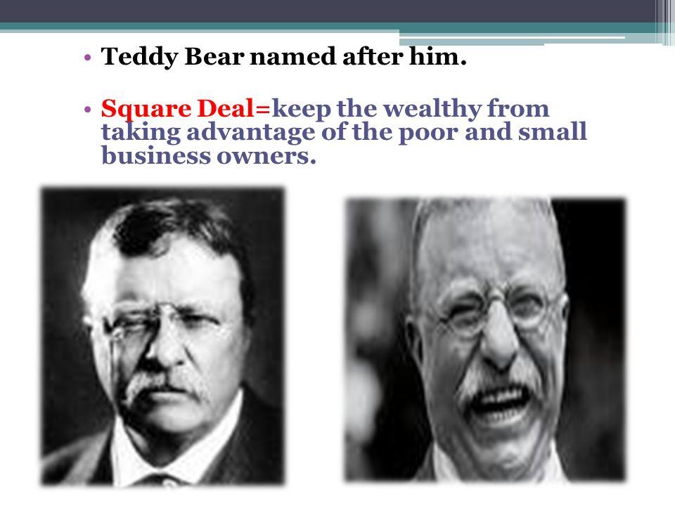 Teddy Bear named after him.