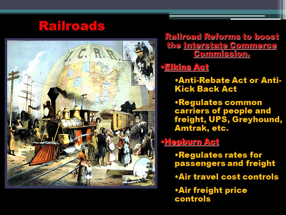 Railroad Reforms to boost the Interstate Commerce Commission.