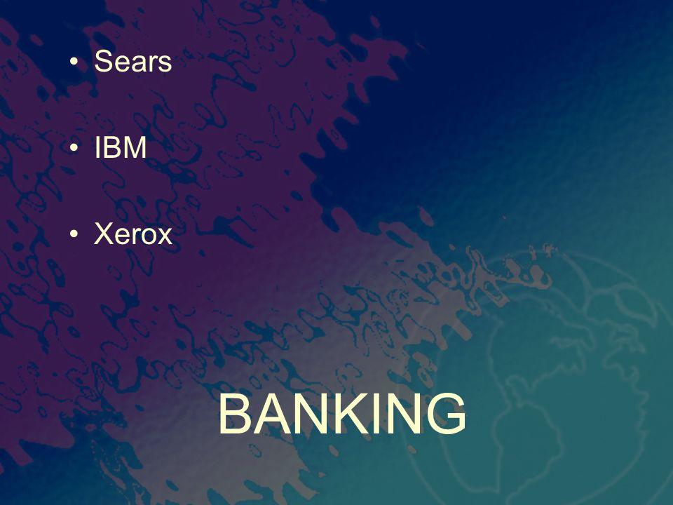 BANKING Sears IBM Xerox