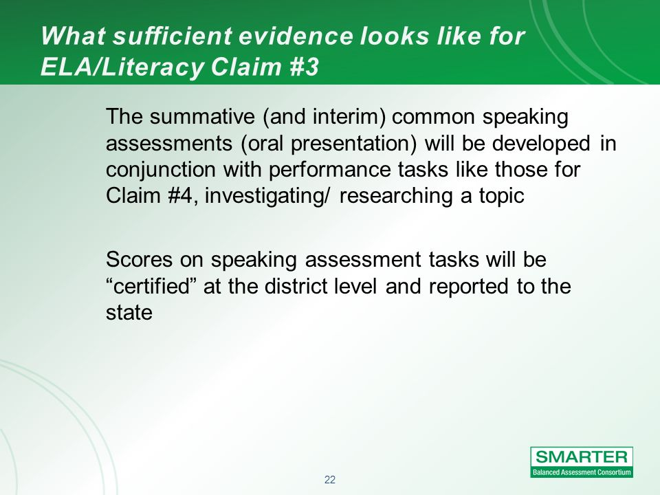 22 The summative (and interim) common speaking assessments (oral presentation) will be developed in conjunction with performance tasks like those for