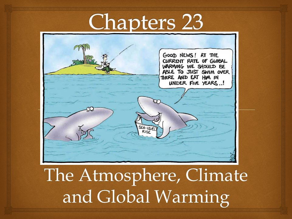 The Atmosphere, Climate and Global Warming