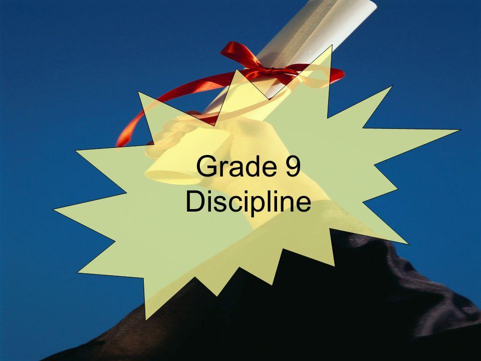 Grade 9 Discipline