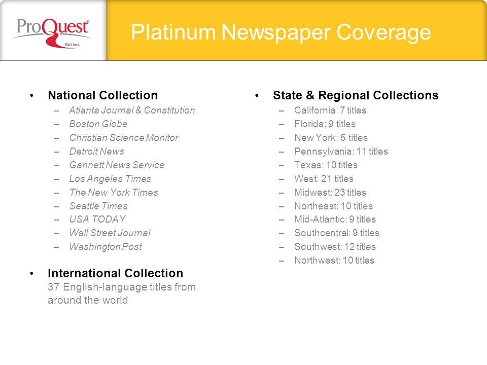Platinum Newspaper Coverage National Collection –Atlanta Journal & Constitution –Boston Globe –Christian Science Monitor –Detroit News –Gannett News S