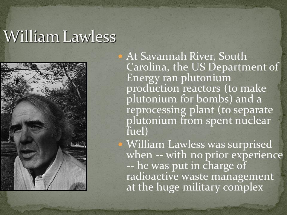 At Savannah River, South Carolina, the US Department of Energy ran plutonium production reactors (to make plutonium for bombs) and a reprocessing plan