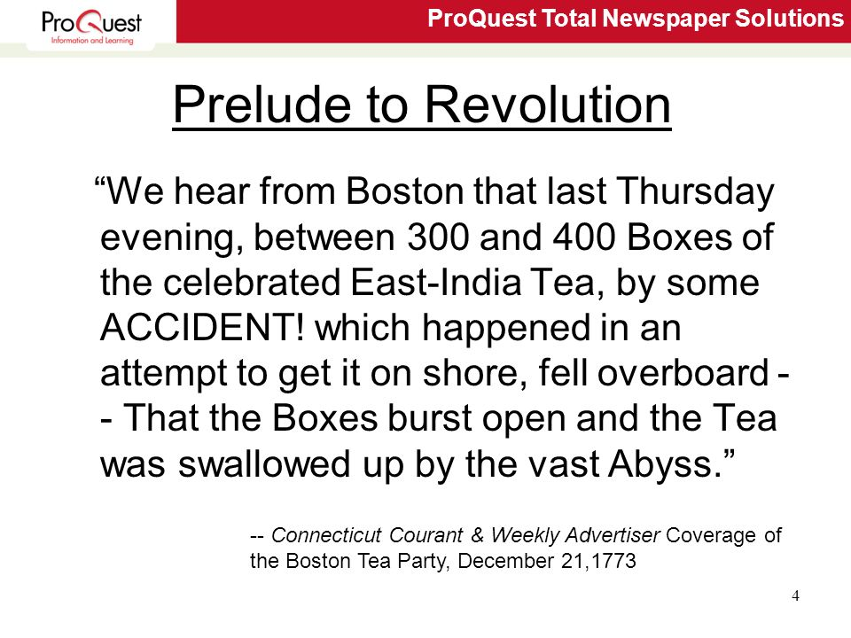 ProQuest Total Newspaper Solutions 4 Prelude to Revolution We hear from Boston that last Thursday evening, between 300 and 400 Boxes of the celebrated