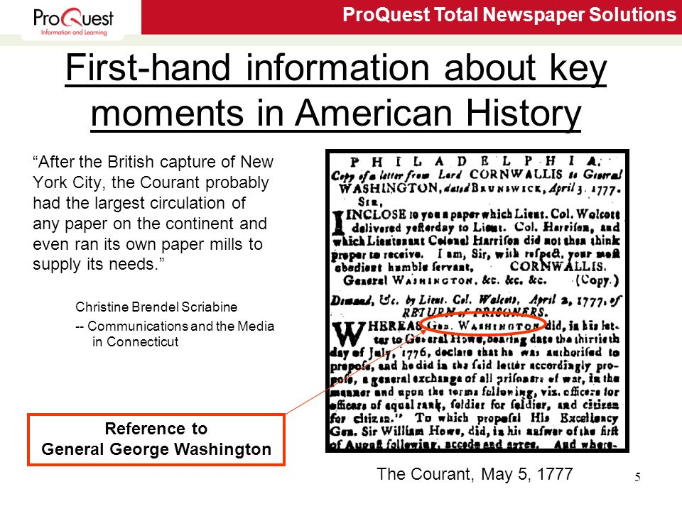 ProQuest Total Newspaper Solutions 5 After the British capture of New York City, the Courant probably had the largest circulation of any paper on the