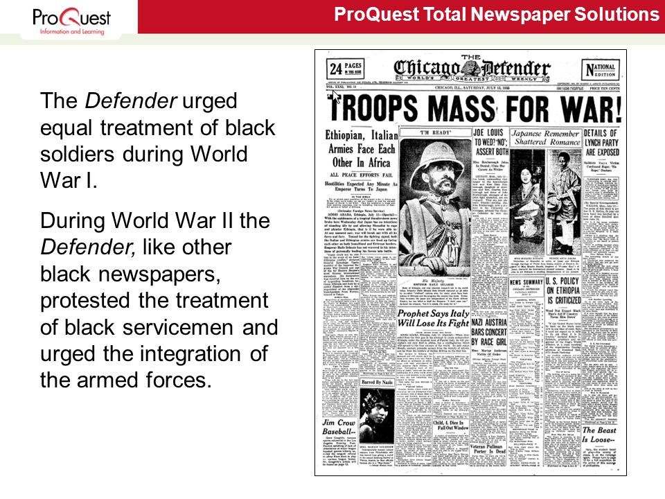 ProQuest Total Newspaper Solutions 6 The Defender reported on the major events of the Civil Rights movement, praising the decision in Brown v.