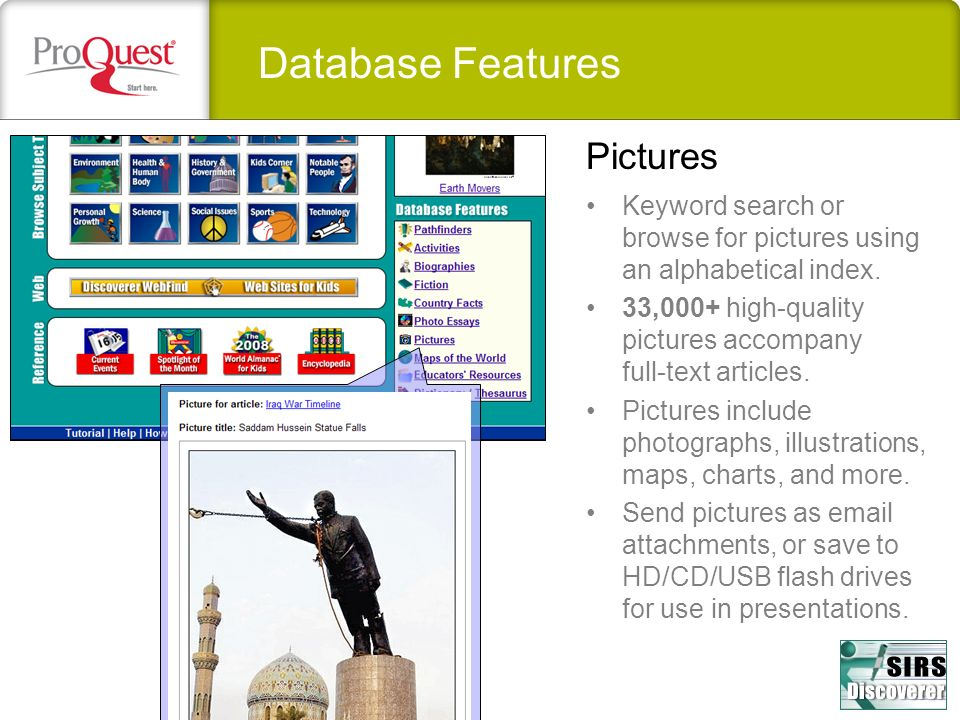 Database Features Keyword search or browse for pictures using an alphabetical index. 33,000+ high-quality pictures accompany full-text articles. Pictu