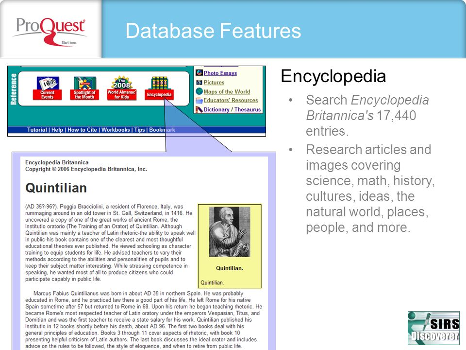 Database Features Encyclopedia Search Encyclopedia Britannica's 17,440 entries. Research articles and images covering science, math, history, cultures