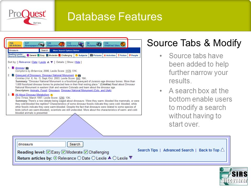 Database Features Source Tabs & Modify Source tabs have been added to help further narrow your results. A search box at the bottom enable users to mod