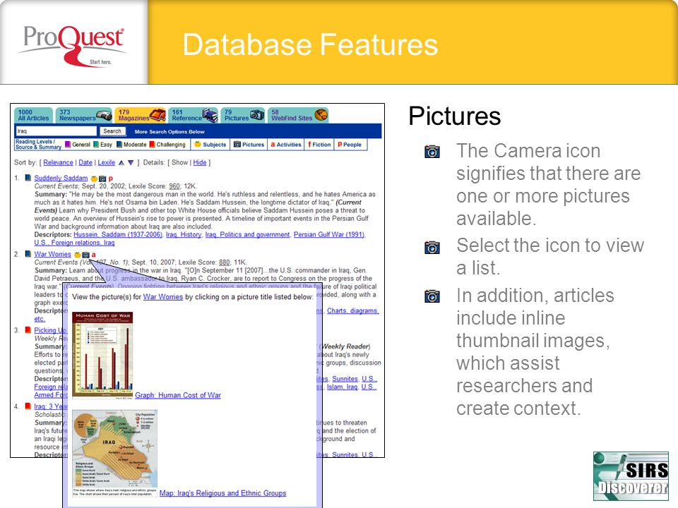 Database Features Pictures The Camera icon signifies that there are one or more pictures available. Select the icon to view a list. In addition, artic