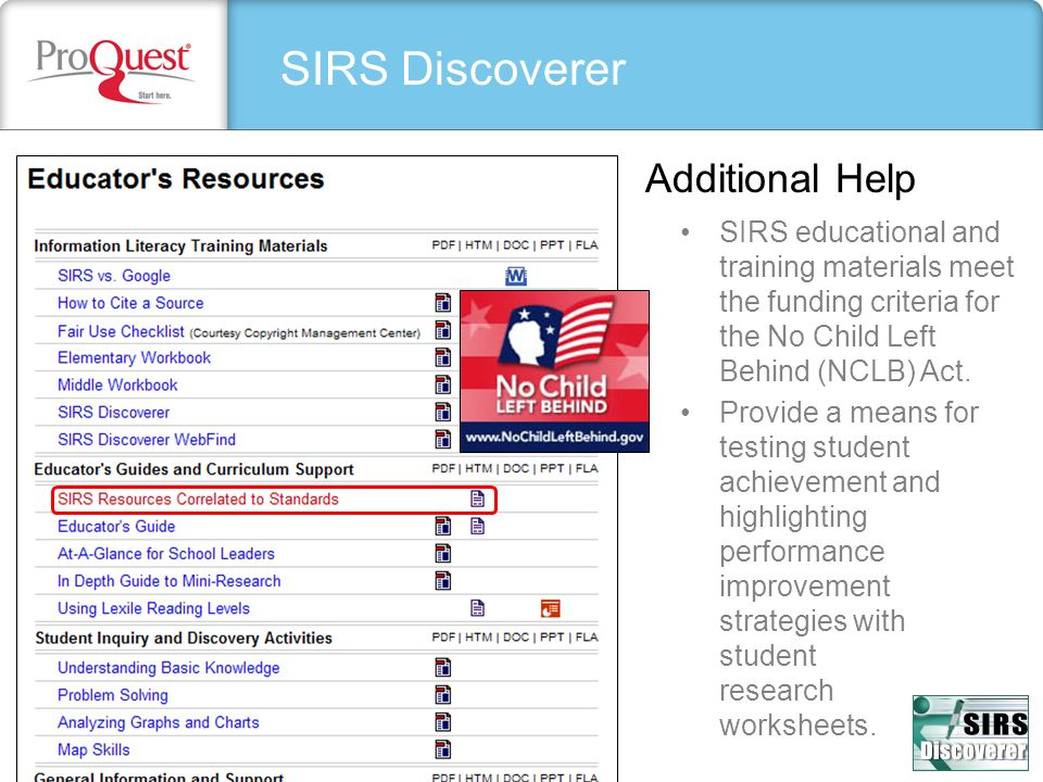 SIRS Discoverer Additional Help SIRS educational and training materials meet the funding criteria for the No Child Left Behind (NCLB) Act. Provide a m