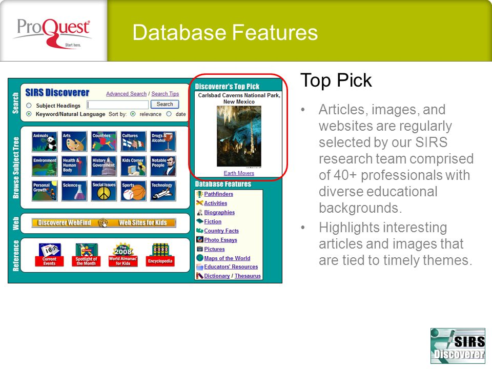 Database Features Articles, images, and websites are regularly selected by our SIRS research team comprised of 40+ professionals with diverse educatio