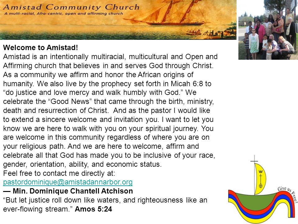 Welcome to Amistad! Amistad is an intentionally multiracial, multicultural and Open and Affirming church that believes in and serves God through Chris