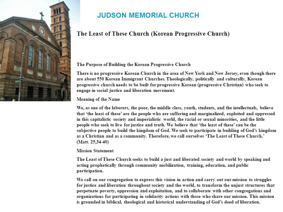 The Least of These Church (Korean Progressive Church) The Purpose of Building the Korean Progressive Church There is no progressive Korean Church in the area of New York and New Jersey, even though there are about 550 Korean Immigrant Churches.