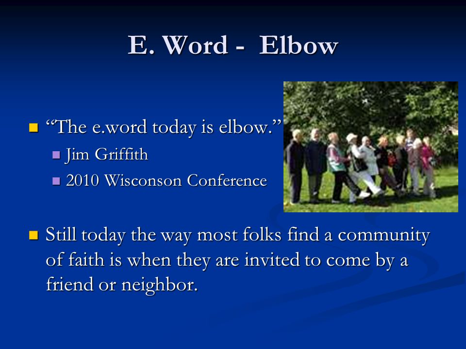 E. Word - Elbow The e.word today is elbow. The e.word today is elbow. Jim Griffith Jim Griffith 2010 Wisconson Conference 2010 Wisconson Conference St
