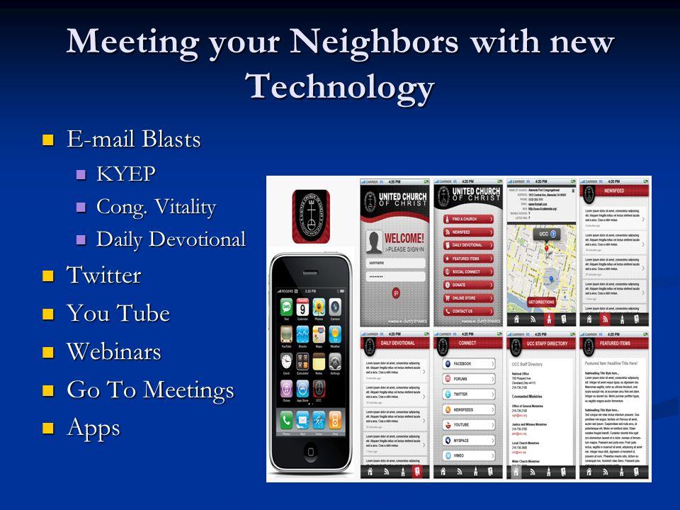 Meeting your Neighbors with new Technology E-mail Blasts E-mail Blasts KYEP KYEP Cong. Vitality Cong. Vitality Daily Devotional Daily Devotional Twitt