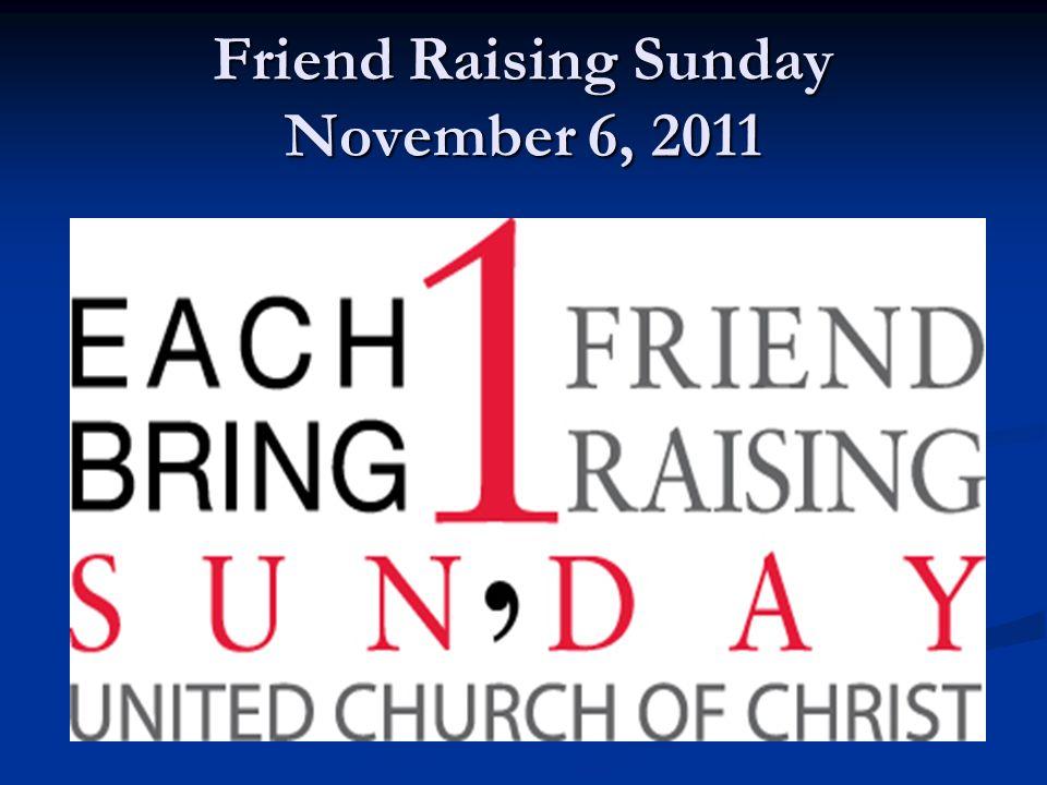Friend Raising Sunday November 6, 2011