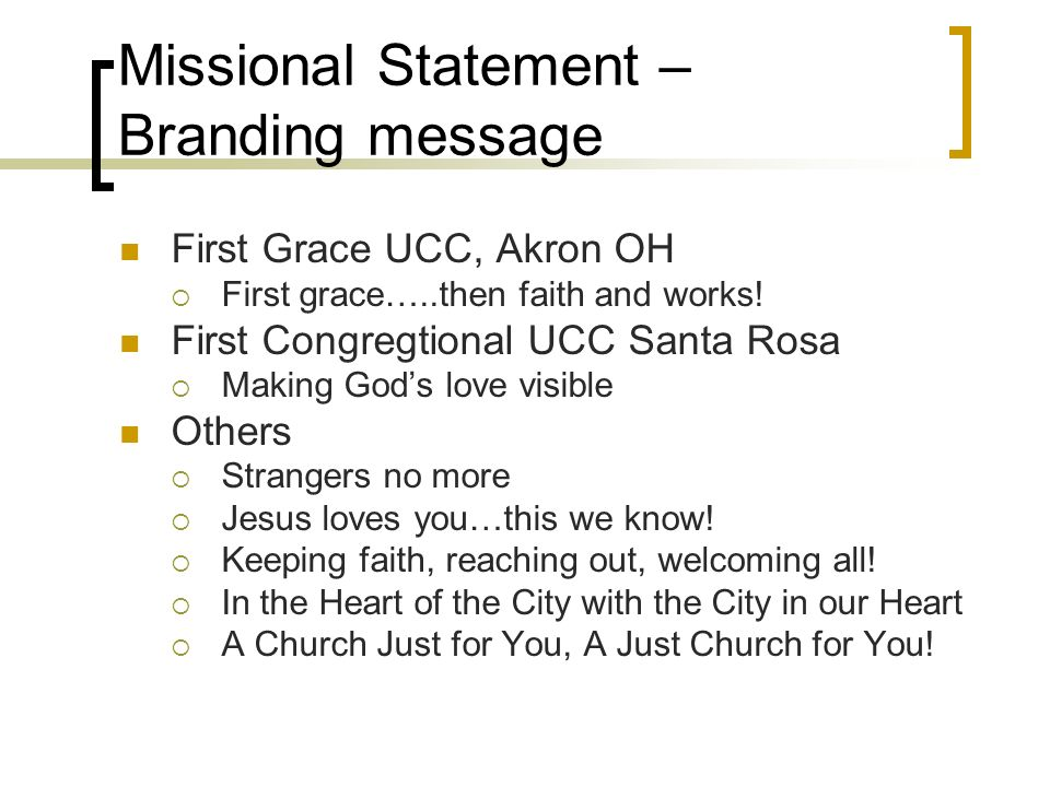Missional Statement – Branding message First Grace UCC, Akron OH First grace…..then faith and works.
