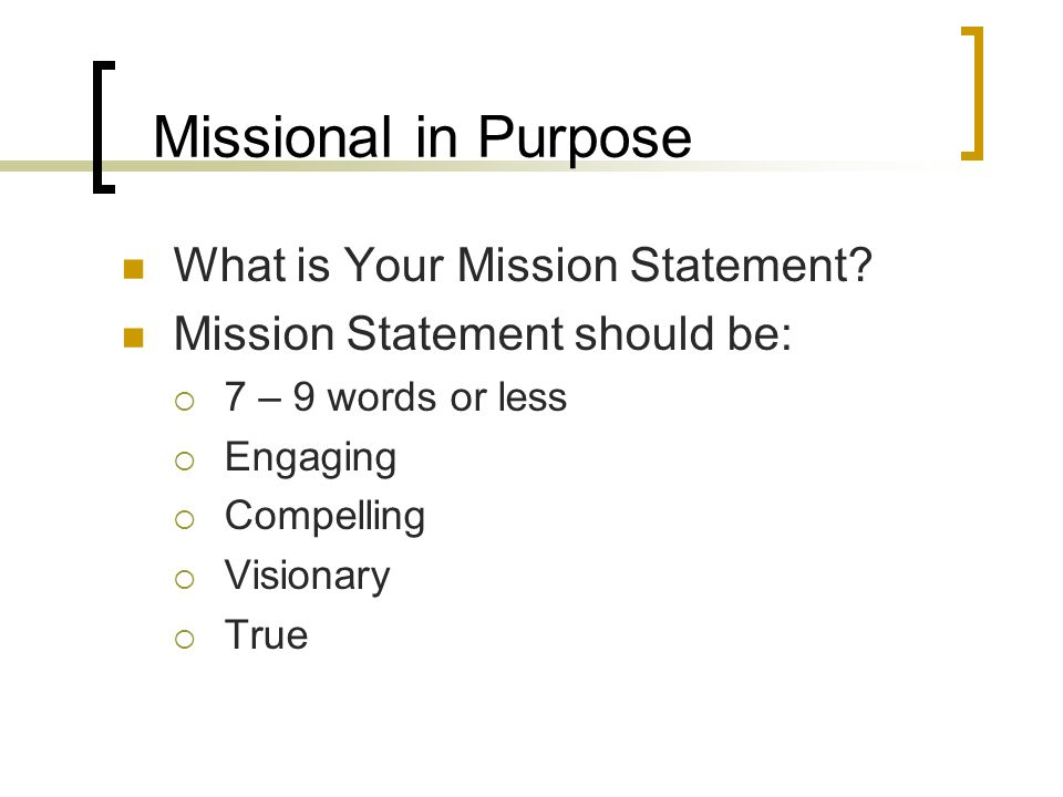 Missional in Purpose What is Your Mission Statement.
