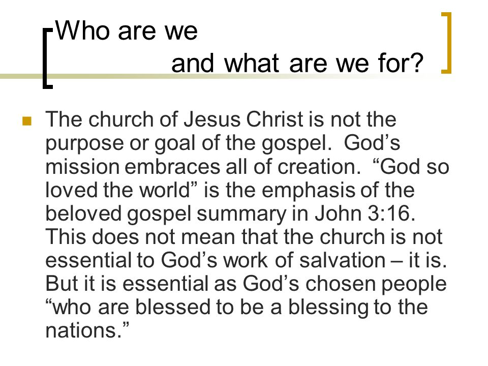 Who are we and what are we for.