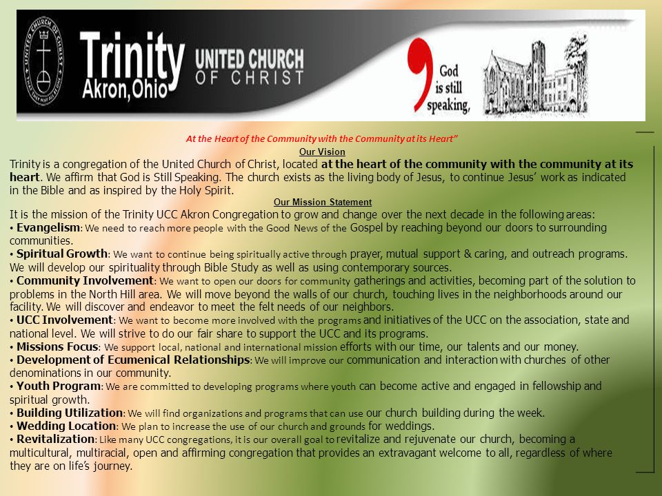 At the Heart of the Community with the Community at its Heart Our Vision Trinity is a congregation of the United Church of Christ, located at the hear