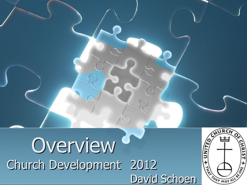 Overview Church Development2012 David Schoen