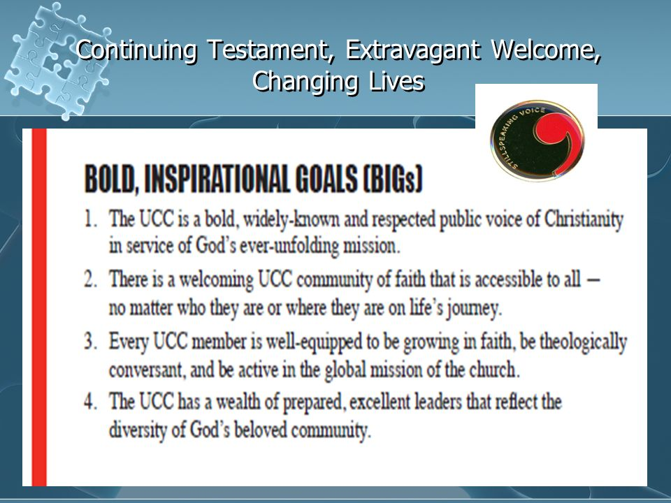 Continuing Testament, Extravagant Welcome, Changing Lives