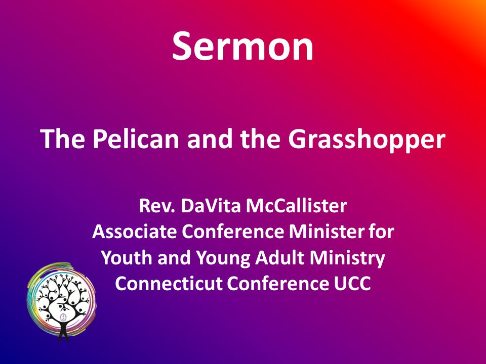Sermon The Pelican and the Grasshopper Rev.